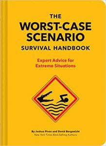 The Worst-Case Scenario Survival Handbook Expert Advice For Extreme Situations